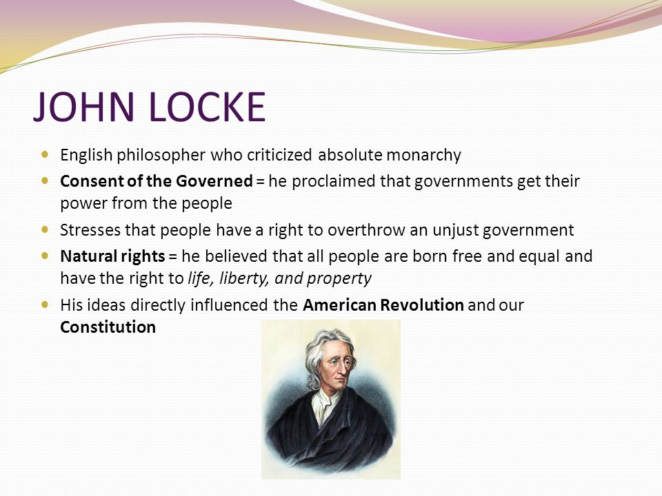 JOHN LOCKE English philosopher who criticized absolute monarchy