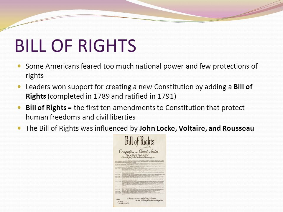 BILL OF RIGHTS Some Americans feared too much national power and few protections of rights.