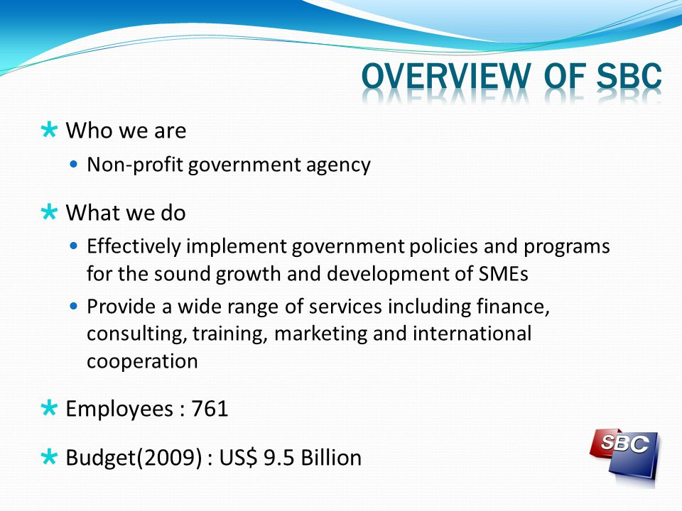 Overview of sbc Who we are What we do Employees : 761