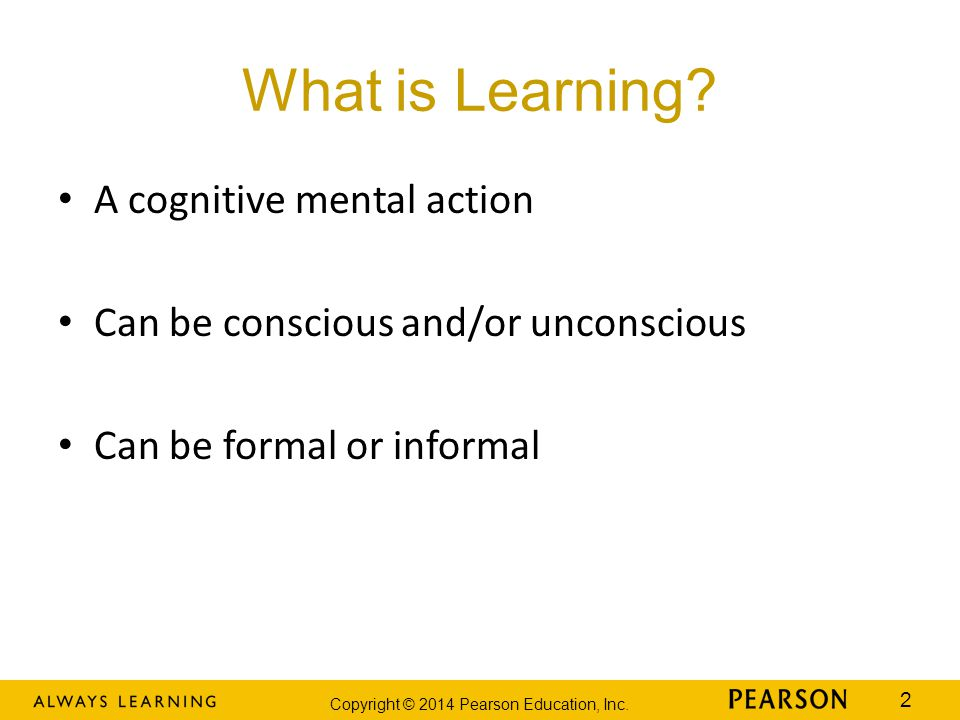 What is Learning A cognitive mental action