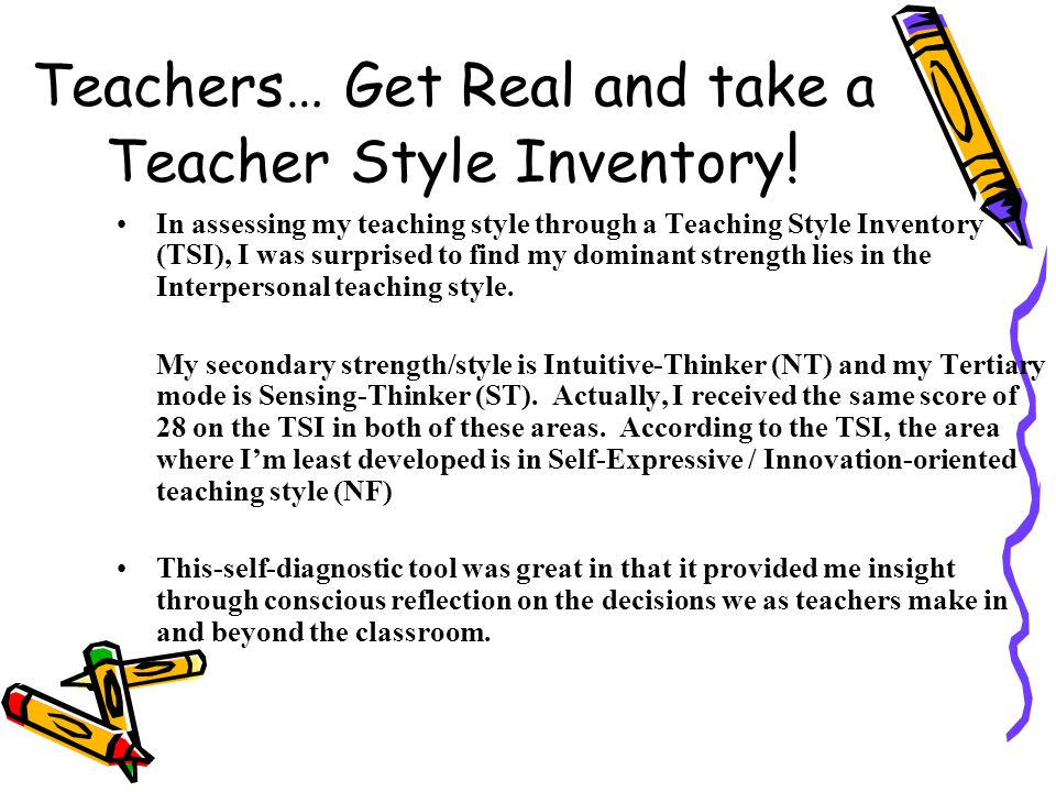 Teachers… Get Real and take a Teacher Style Inventory!