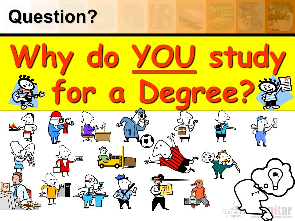 Why do YOU study for a Degree