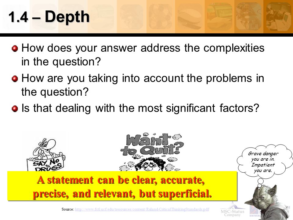 1.4 – Depth How does your answer address the complexities in the question How are you taking into account the problems in the question