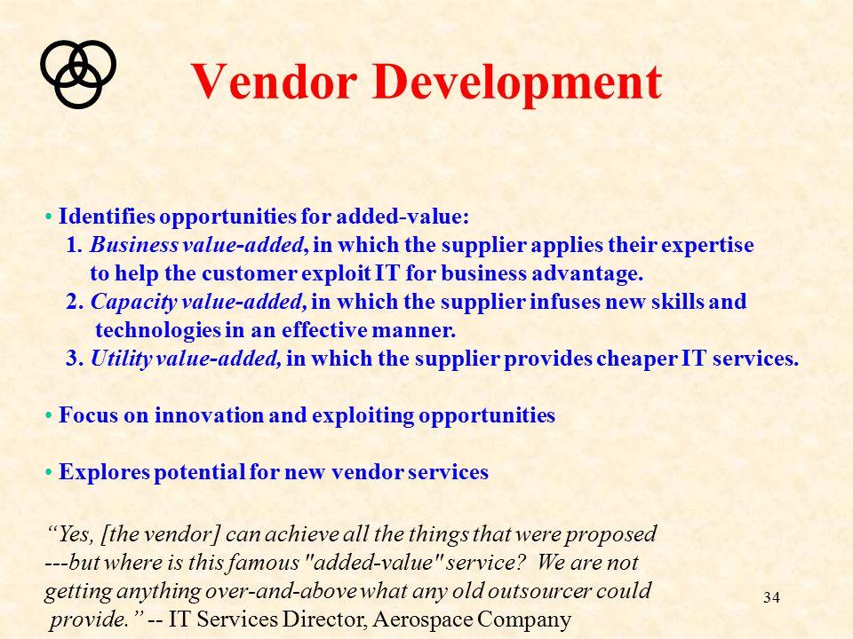 Vendor Development Identifies opportunities for added-value: