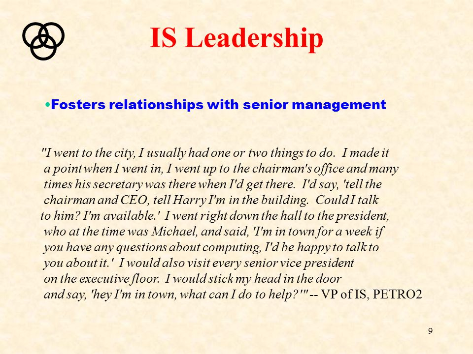 IS Leadership Fosters relationships with senior management