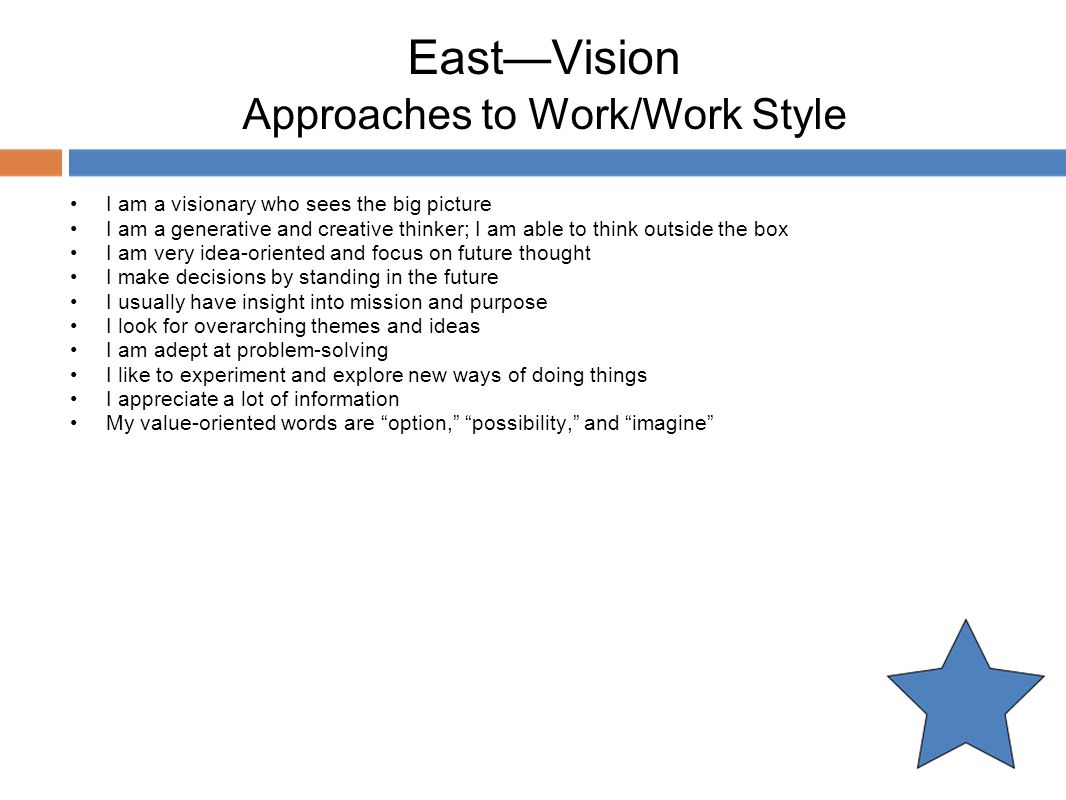 East—Vision Approaches to Work/Work Style