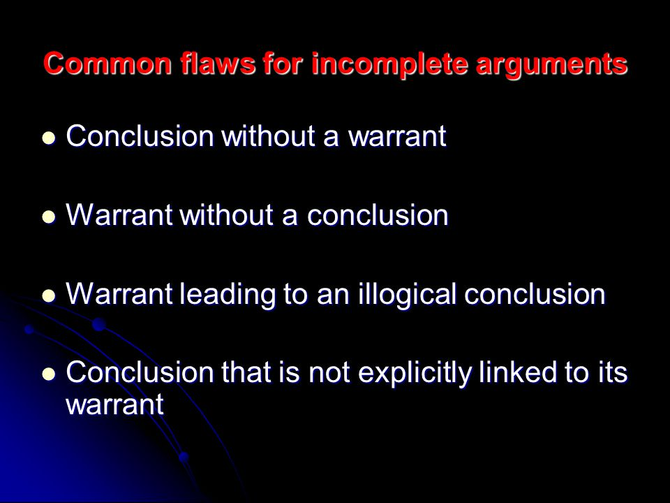 Common flaws for incomplete arguments