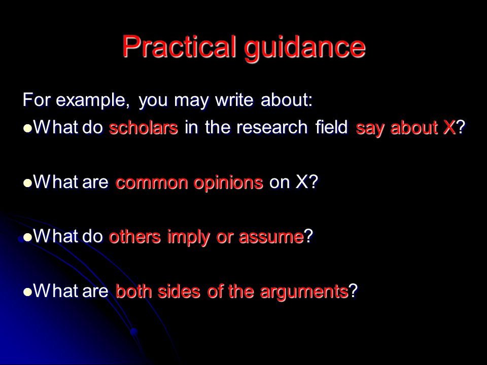 Practical guidance For example, you may write about: