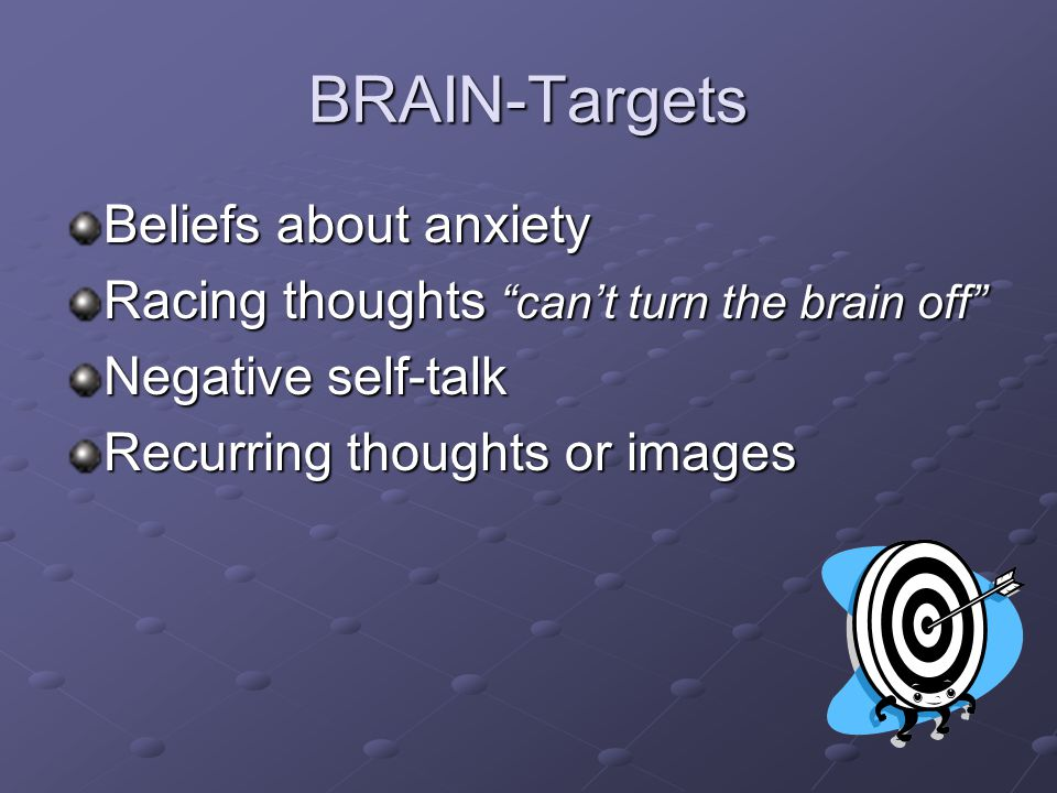 BRAIN-Targets Beliefs about anxiety