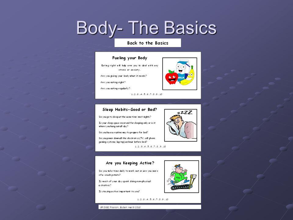 Body- The Basics Many of us neglect the basics.