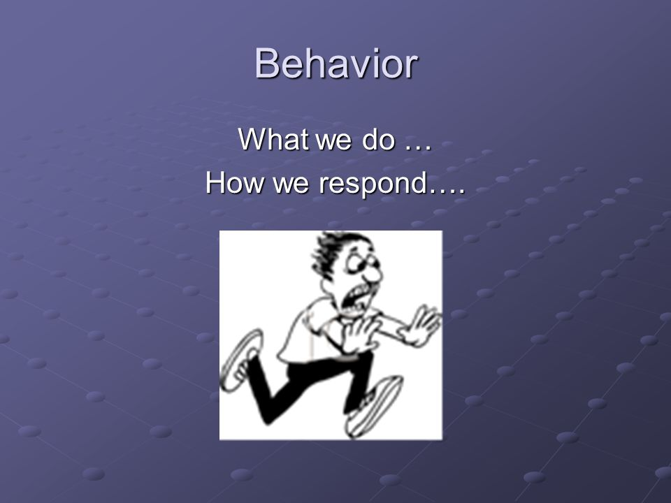 What we do … How we respond….