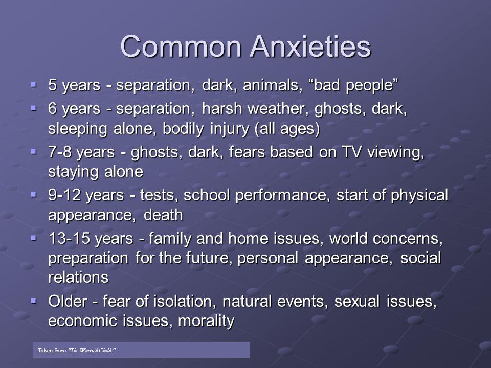 Common Anxieties 5 years - separation, dark, animals, bad people