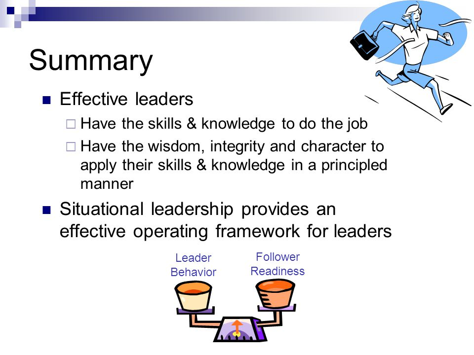 Summary Effective leaders