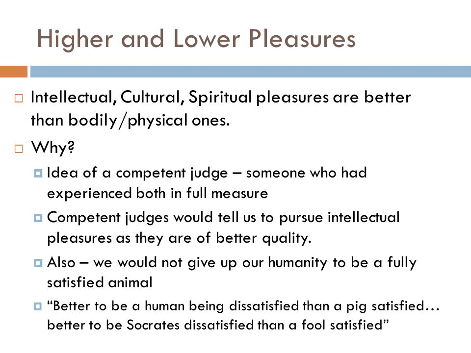 Higher and Lower Pleasures