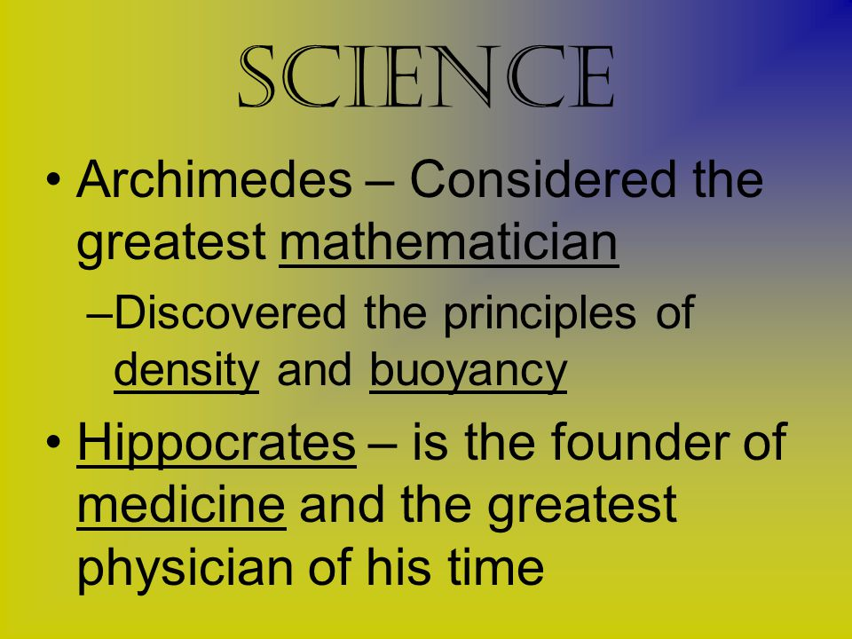 science Archimedes – Considered the greatest mathematician