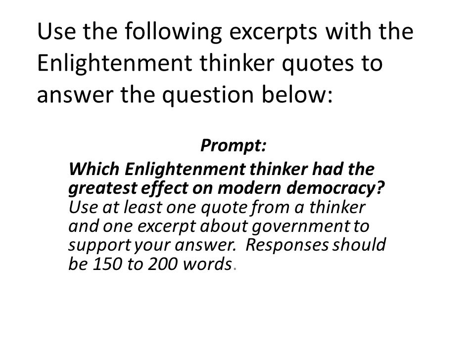 Use the following excerpts with the Enlightenment thinker quotes to answer the question below: