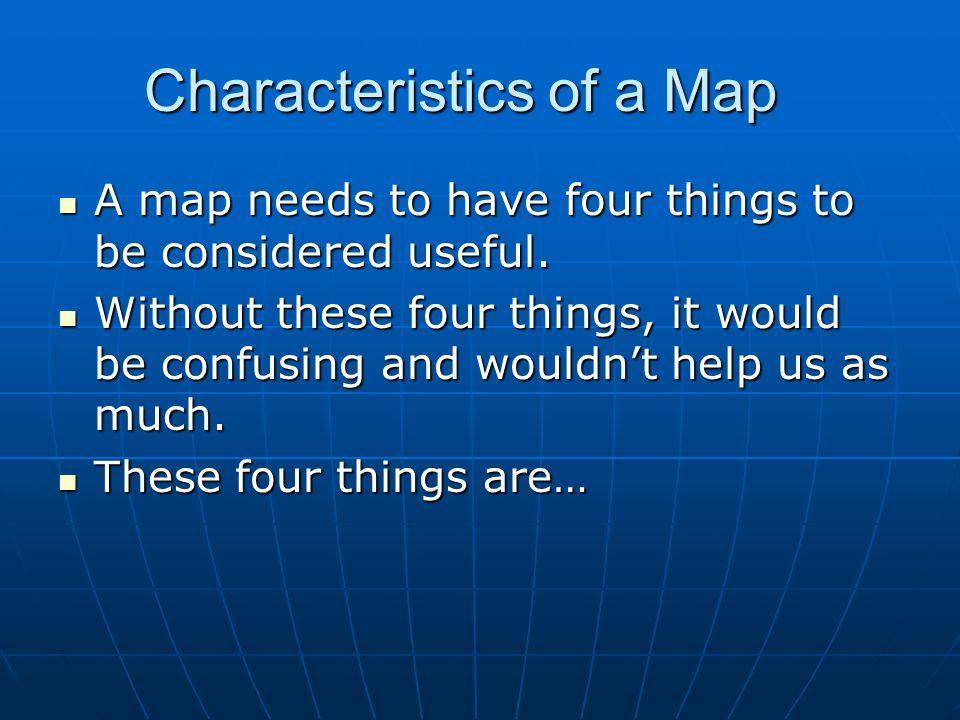 Characteristics of a Map