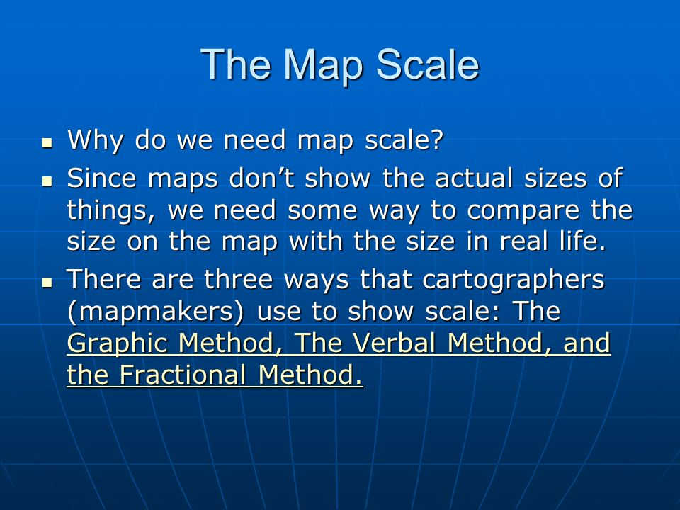 The Map Scale Why do we need map scale