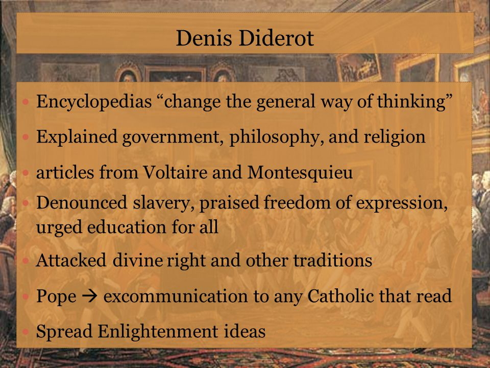 Denis Diderot Encyclopedias change the general way of thinking
