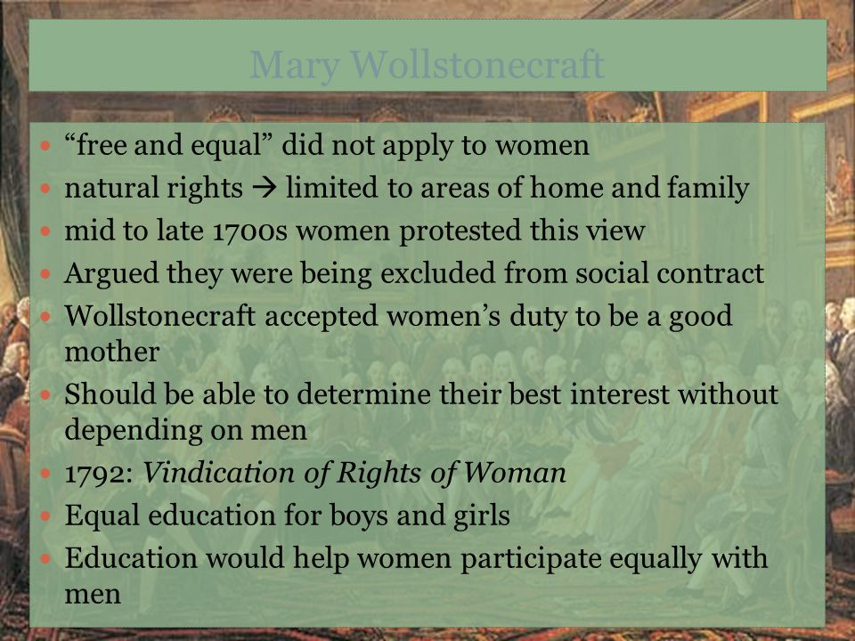 Mary Wollstonecraft free and equal did not apply to women