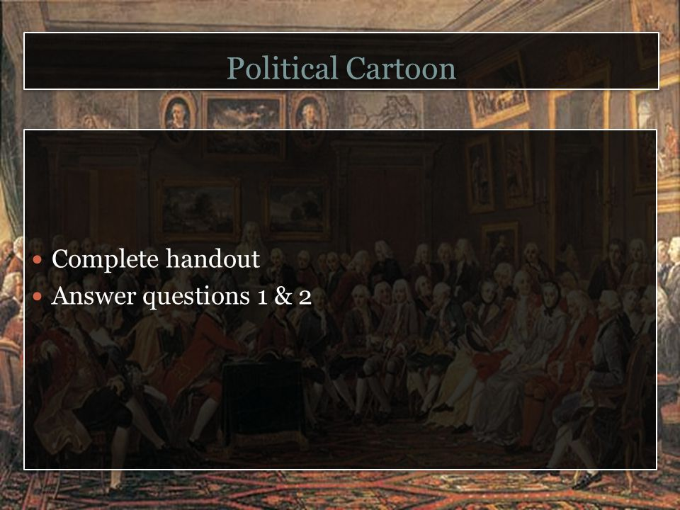 Political Cartoon Complete handout Answer questions 1 & 2