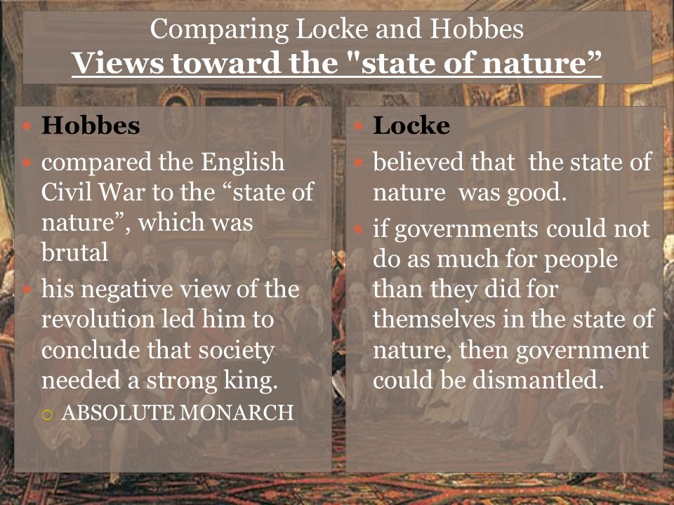 Comparing Locke and Hobbes Views toward the state of nature