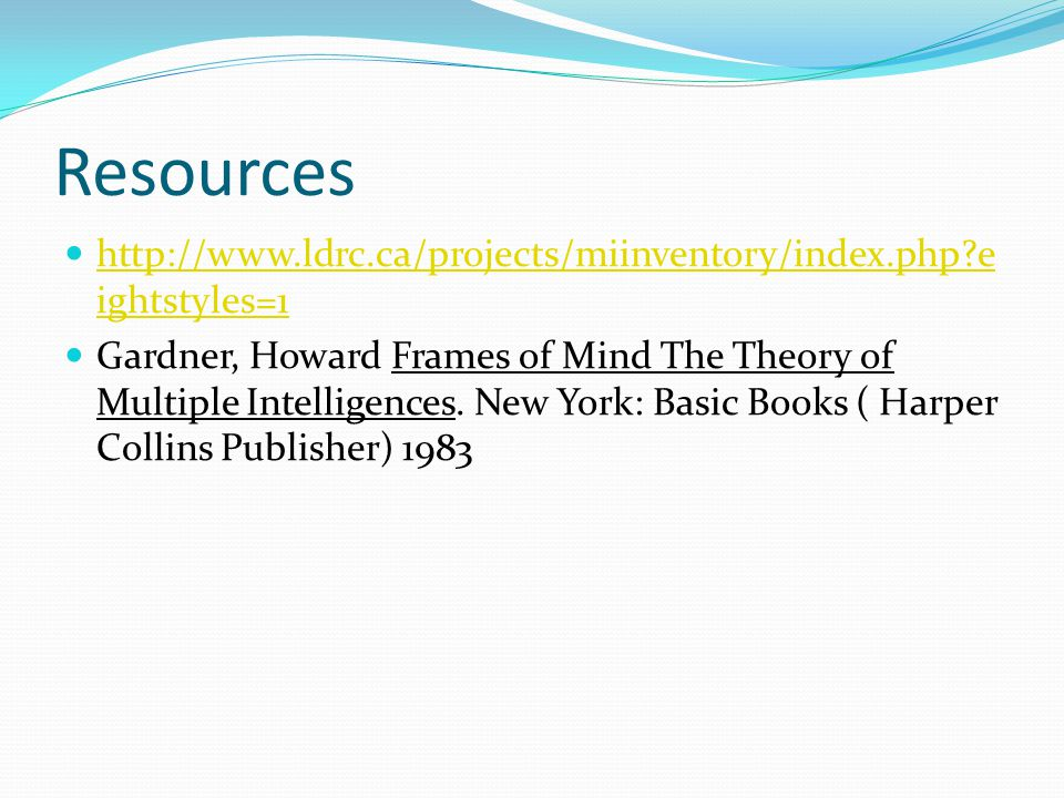 Resources http://www.ldrc.ca/projects/miinventory/index.php eightstyles=1.