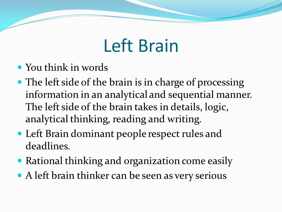 Left Brain You think in words