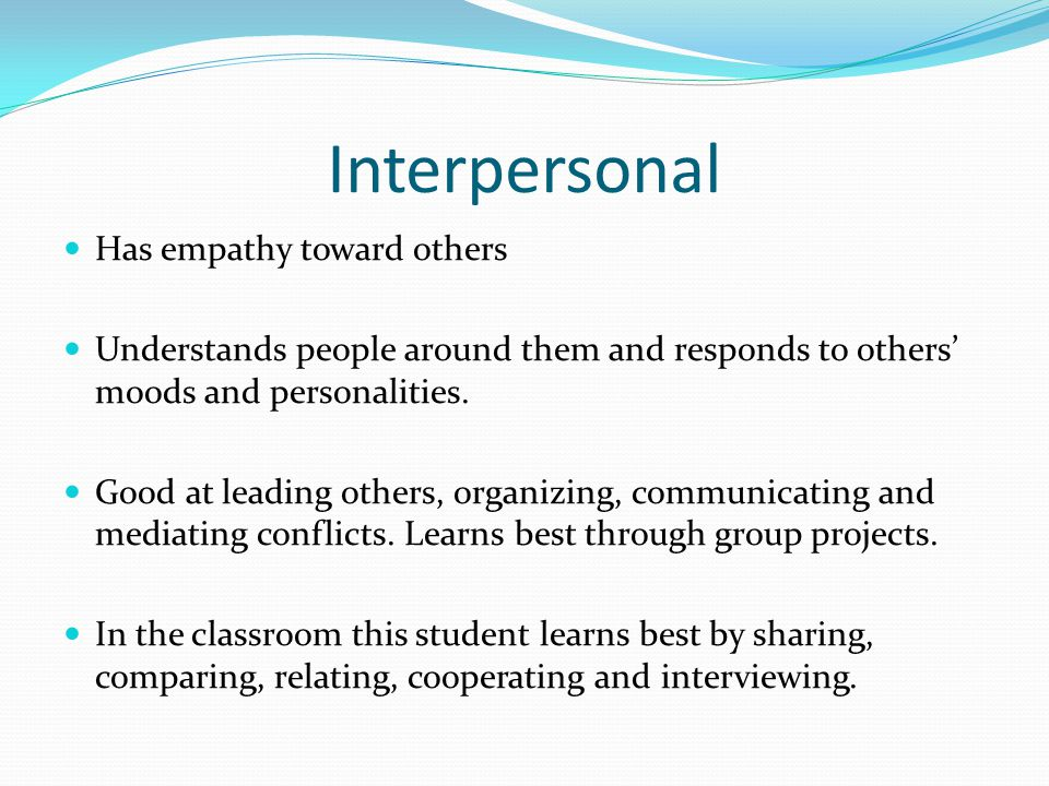 Interpersonal Has empathy toward others