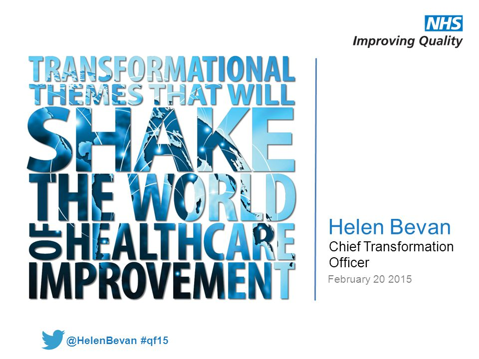 Helen Bevan Chief Transformation Officer February 20 2015