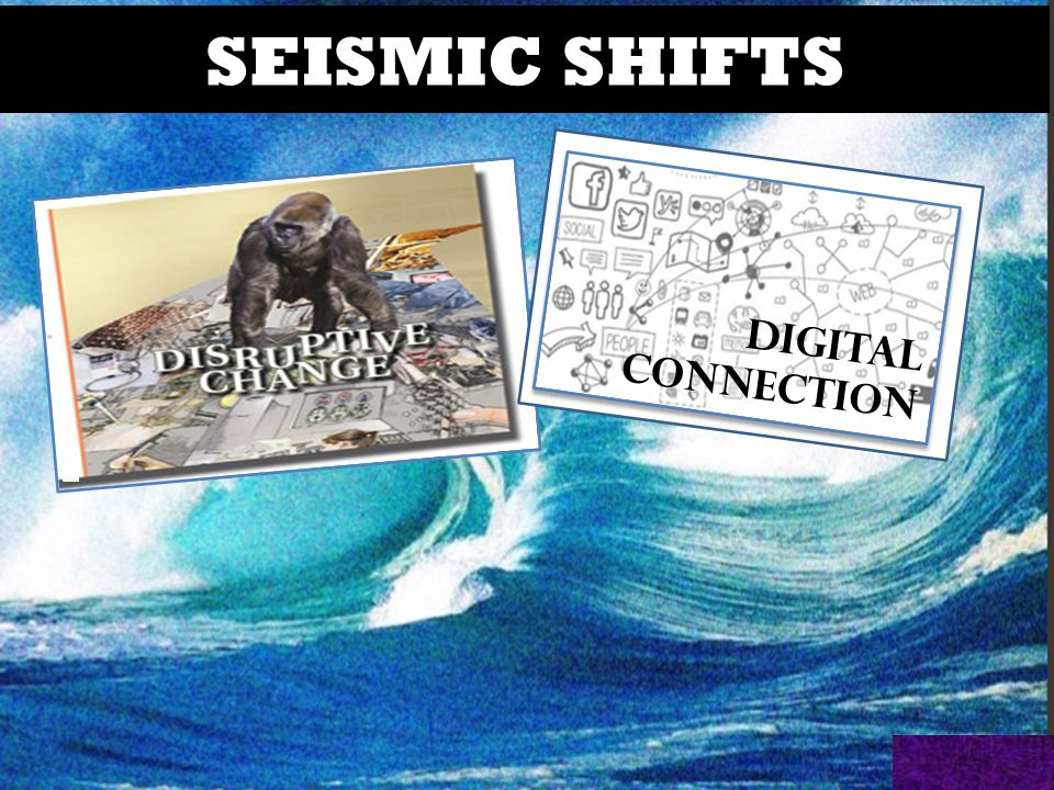 SEISMIC SHIFTS DIGITAL CONNECTION