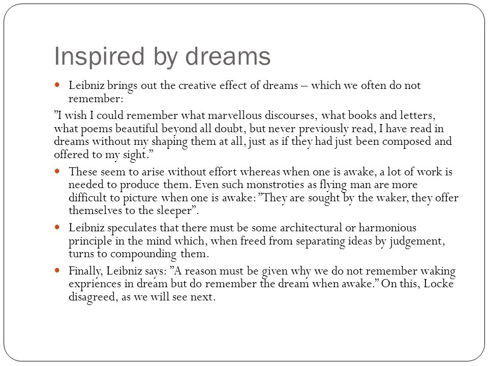 Inspired by dreams Leibniz brings out the creative effect of dreams – which we often do not remember: