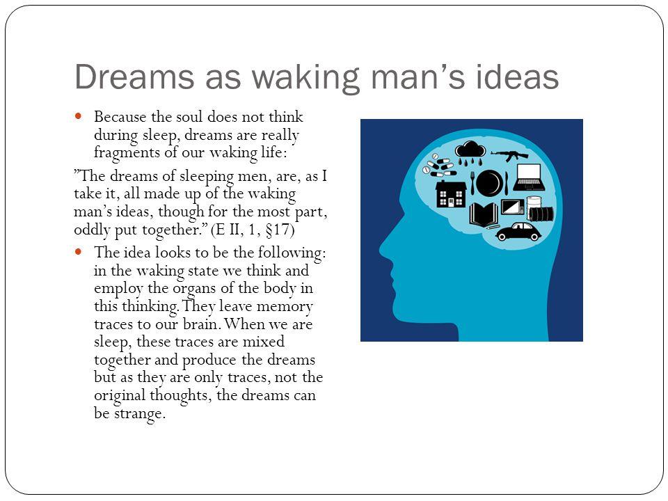 Dreams as waking man's ideas