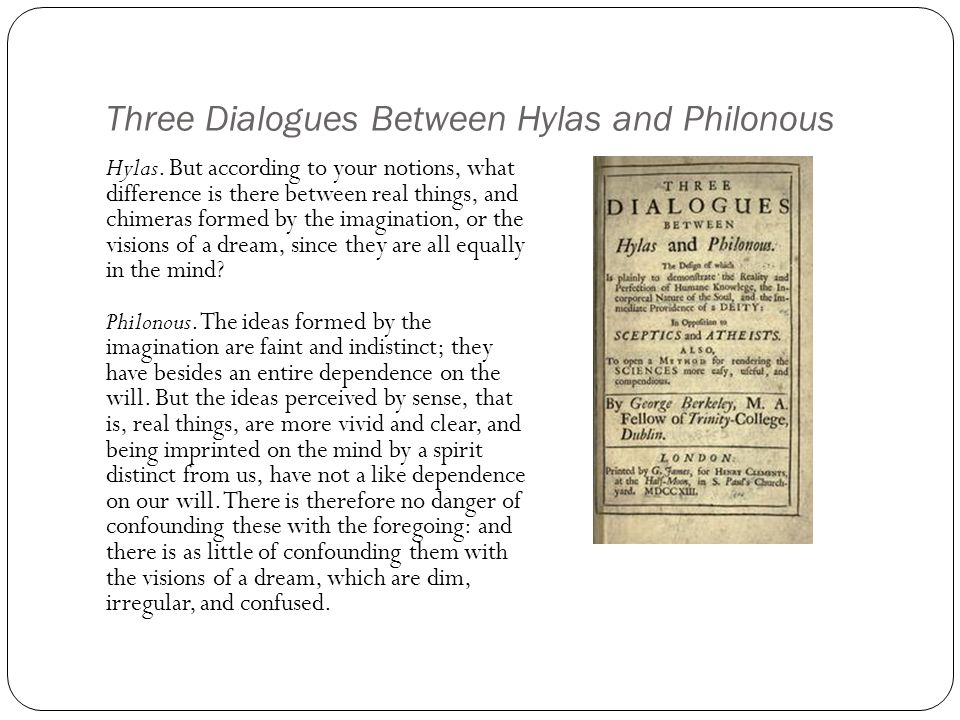 three dialogues between hylas and philonous essay The essay was an influential contribution to the psychology of visionhe also   three dialogues between hylas and philonous: in this, berkeley defends two.