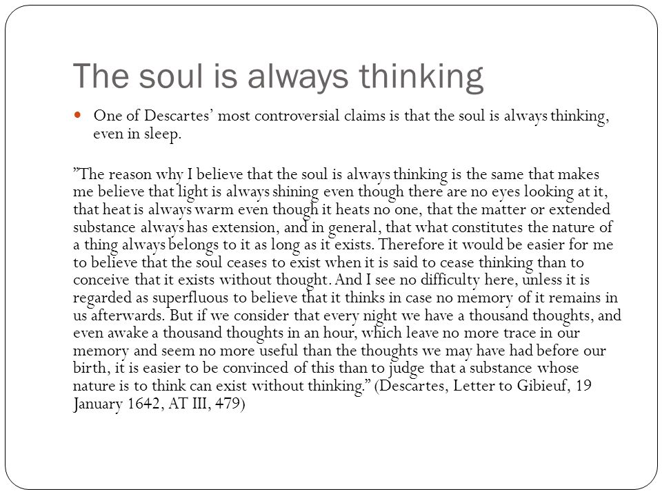 The soul is always thinking