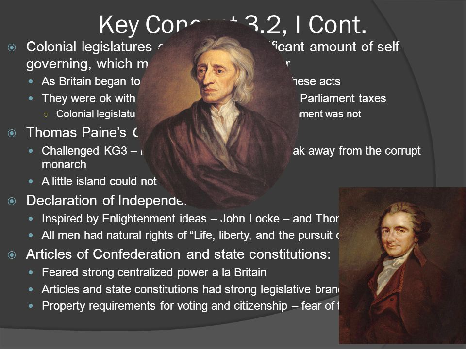 Key Concept 3.2, I Cont. Colonial legislatures allowed for a significant amount of self-governing, which most colonists held dear.