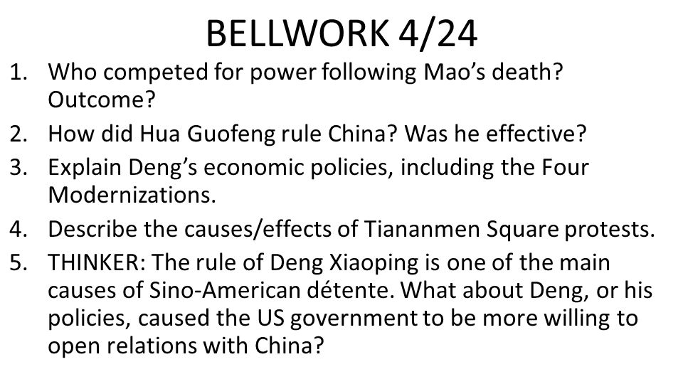 BELLWORK 4/24 Who competed for power following Mao's death Outcome