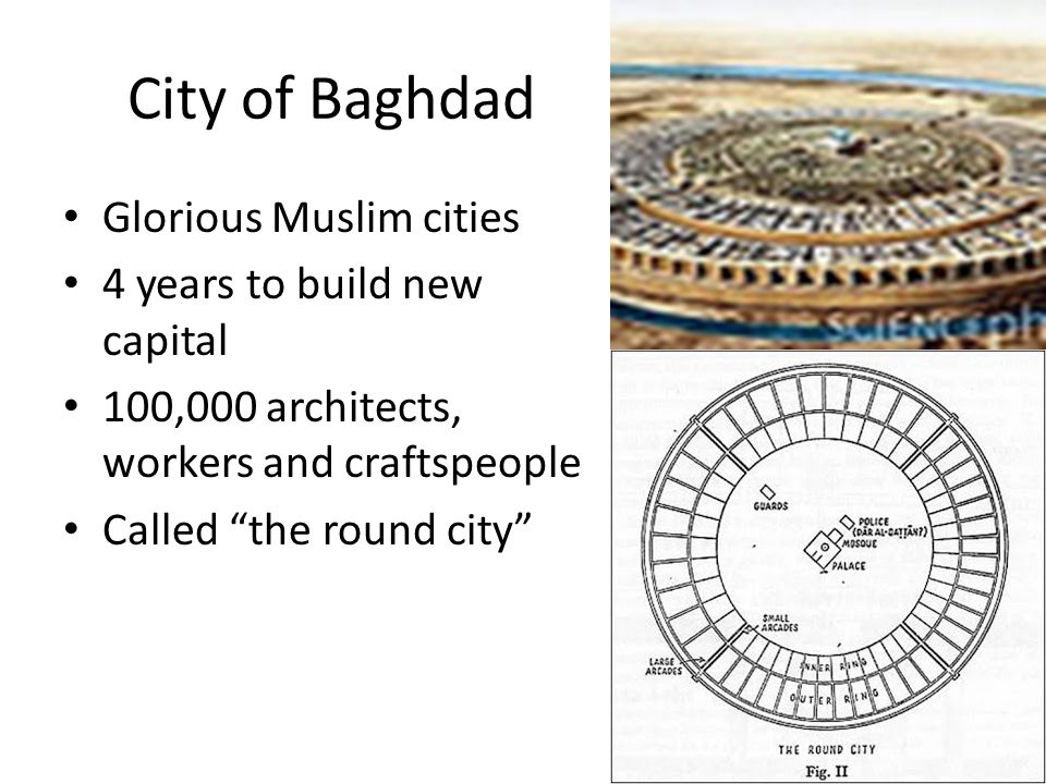 City of Baghdad Glorious Muslim cities 4 years to build new capital