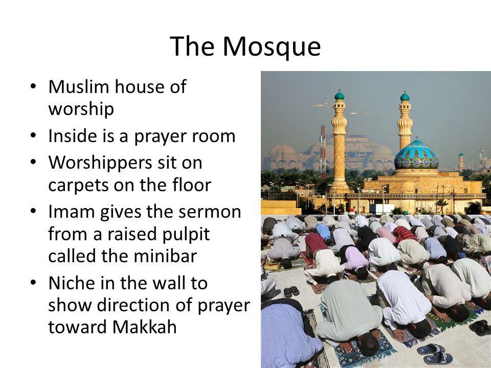 The Mosque Muslim house of worship Inside is a prayer room