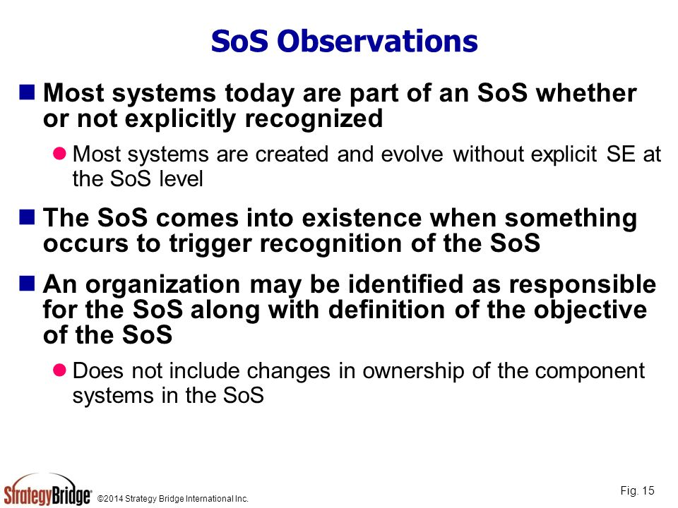 SoS Observations Most systems today are part of an SoS whether or not explicitly recognized.