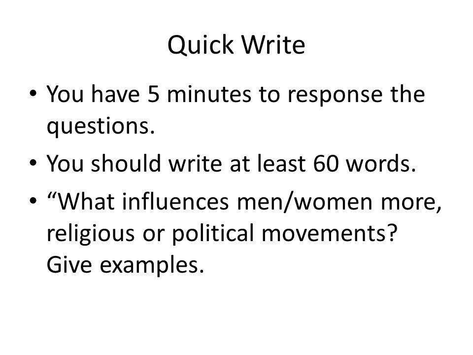 Quick Write You have 5 minutes to response the questions.