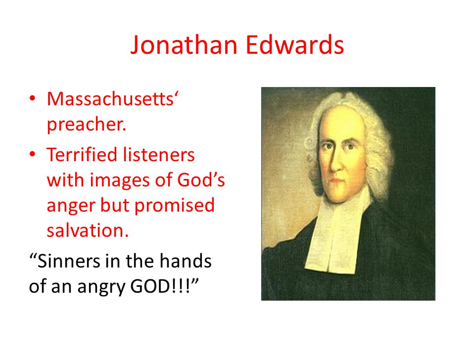 Jonathan Edwards Massachusetts' preacher.