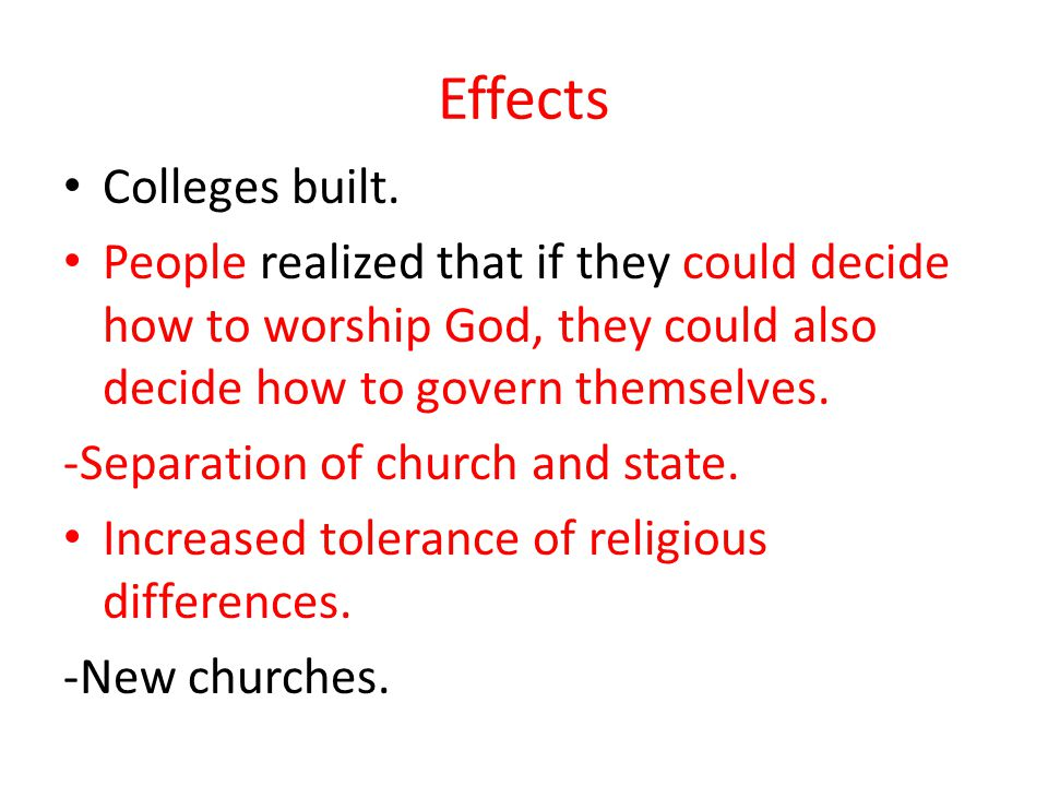 Effects Colleges built.