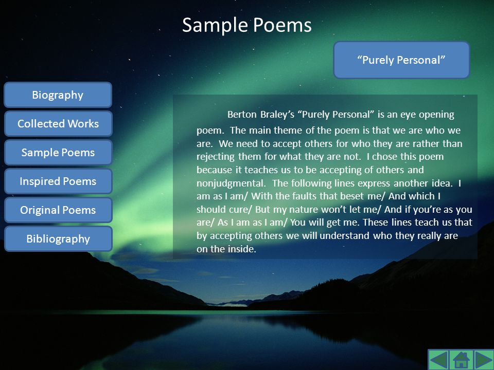 Sample Poems Purely Personal Biography. Collected Works. Sample Poems. Inspired Poems. Original Poems.