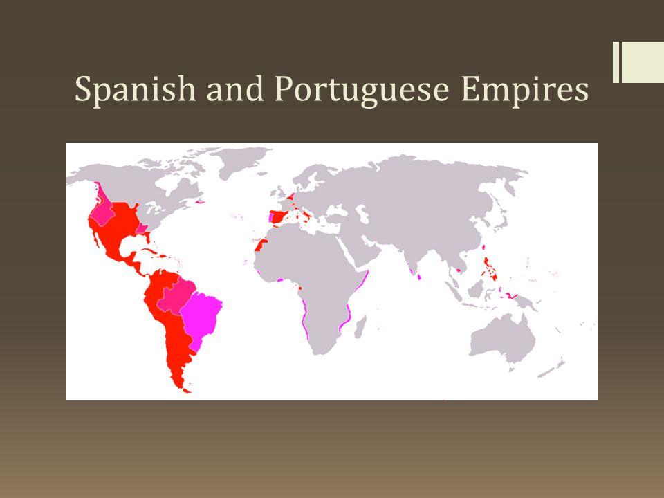 Spanish and Portuguese Empires
