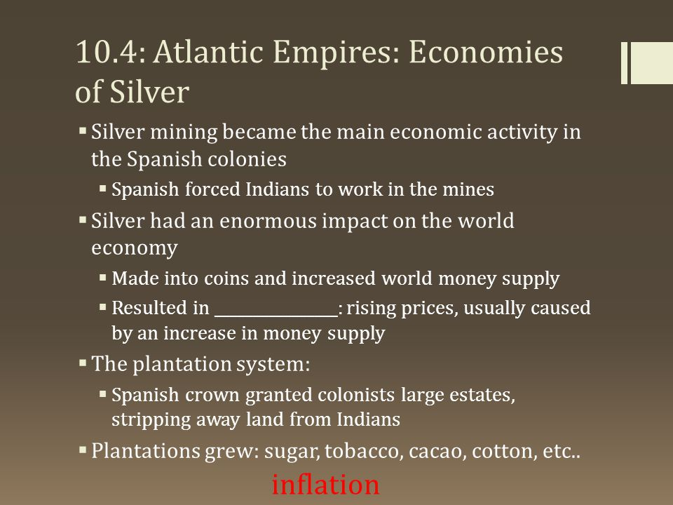 10.4: Atlantic Empires: Economies of Silver