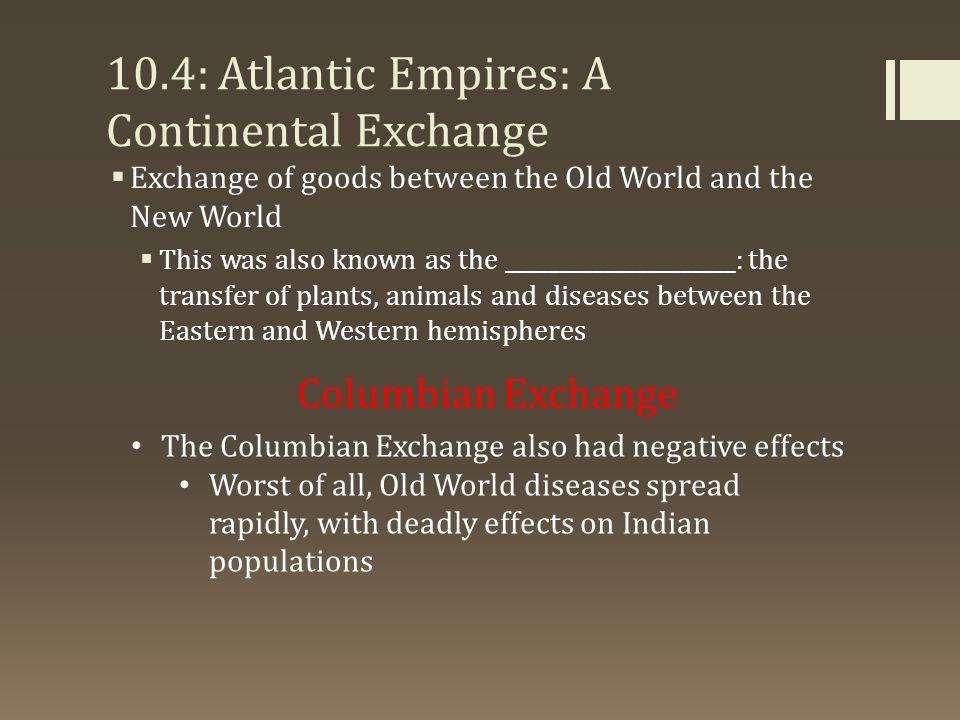 10.4: Atlantic Empires: A Continental Exchange