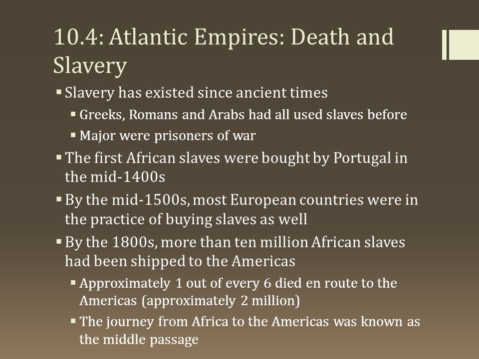 10.4: Atlantic Empires: Death and Slavery