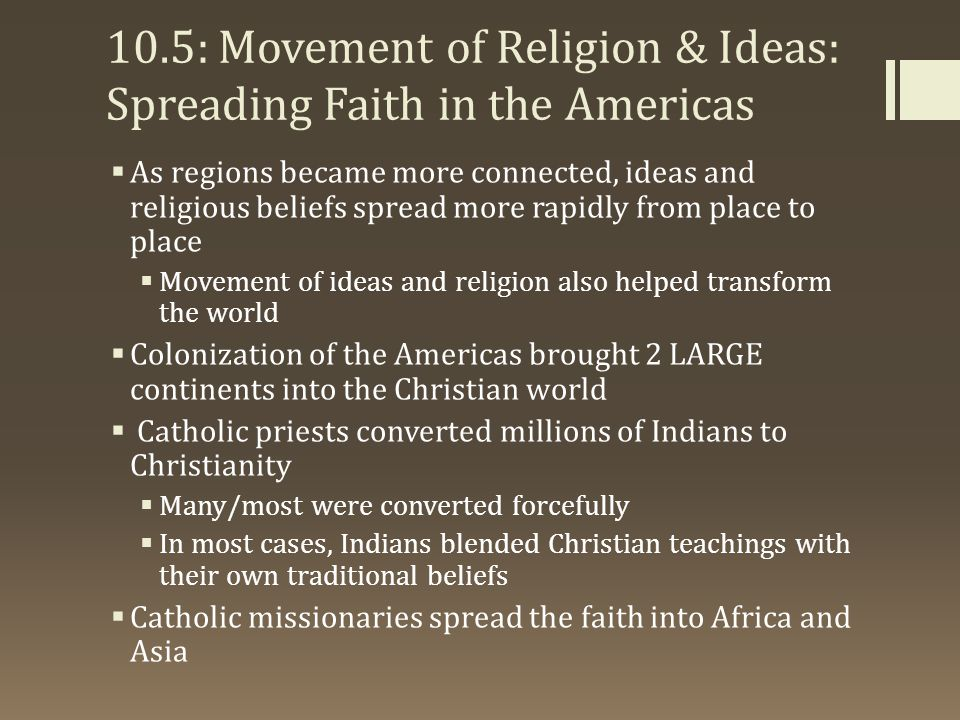 10.5: Movement of Religion & Ideas: Spreading Faith in the Americas
