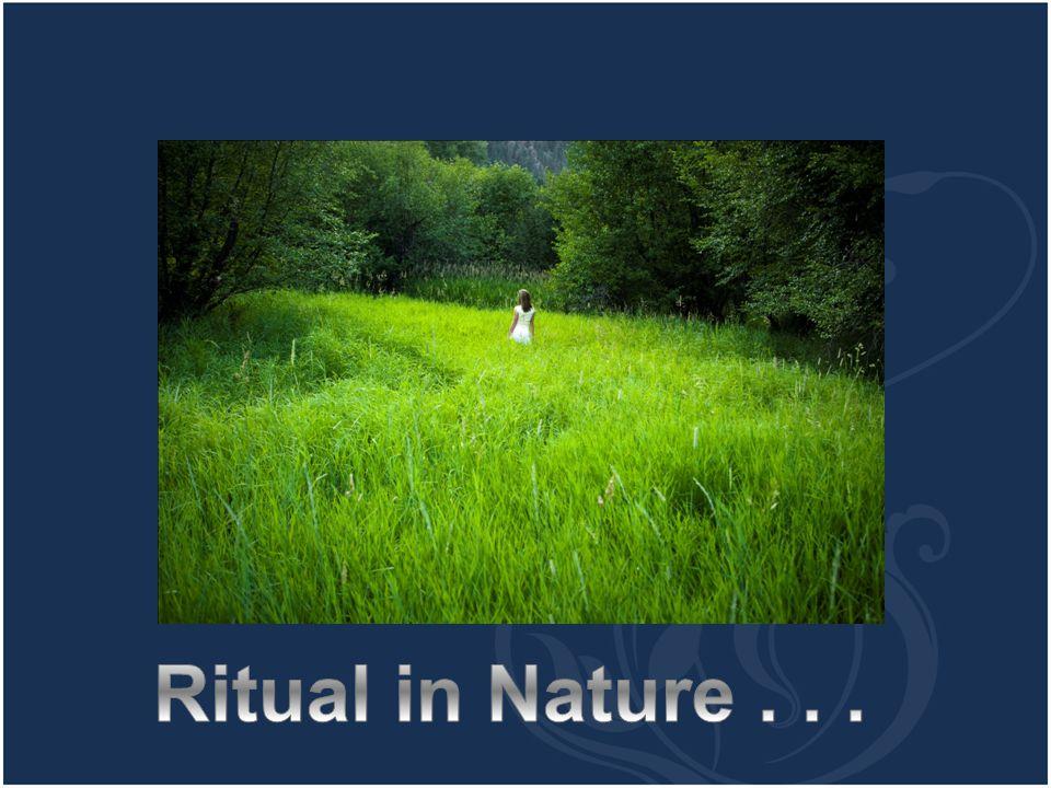 Ritual in Nature . . .